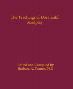 The Teachings of Dora Kalff: Sandplay